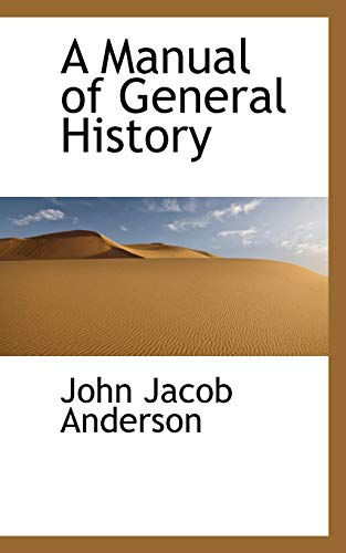 9780559326547: A Manual of General History