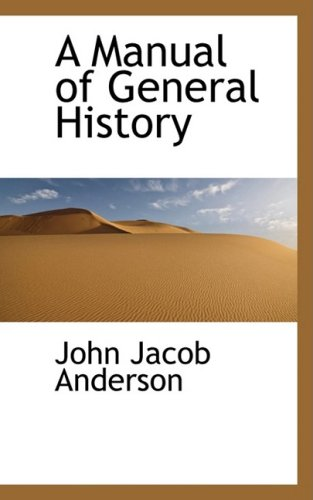 9780559326554: A Manual of General History