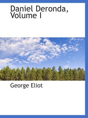 9780559327483: Daniel Deronda, Volume I