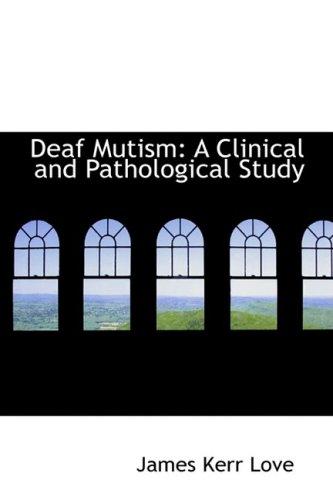 9780559327872: Deaf Mutism: A Clinical and Pathological Study