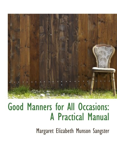 9780559329548: Good Manners for All Occasions: A Practical Manual