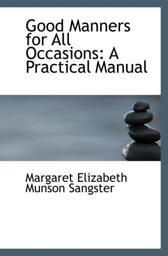 9780559329555: Good Manners for All Occasions: A Practical Manual