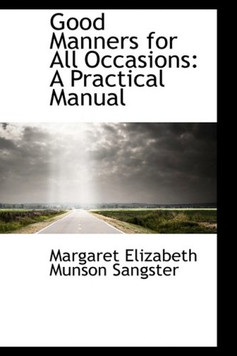 9780559329579: Good Manners for All Occasions: A Practical Manual
