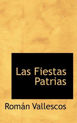 9780559330858: Las Fiestas Patrias (Spanish Edition)