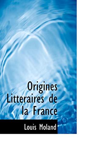 Origines Litteraires de La France (Paperback): Louis Moland