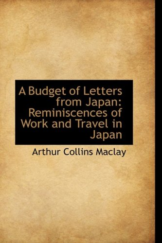 9780559331336: A Budget of Letters from Japan: Reminiscences of Work and Travel in Japan