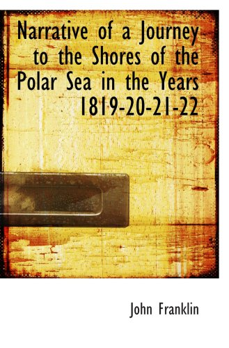 9780559334252: Narrative of a Journey to the Shores of the Polar Sea in the Years 1819-20-21-22