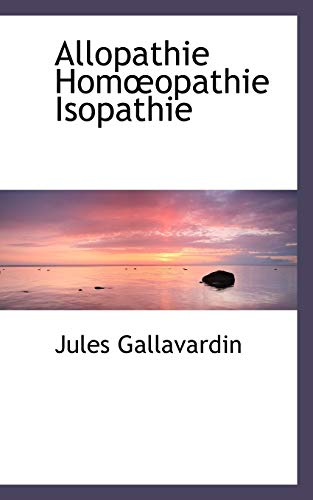 9780559334344: Allopathie Homoeopathie Isopathie