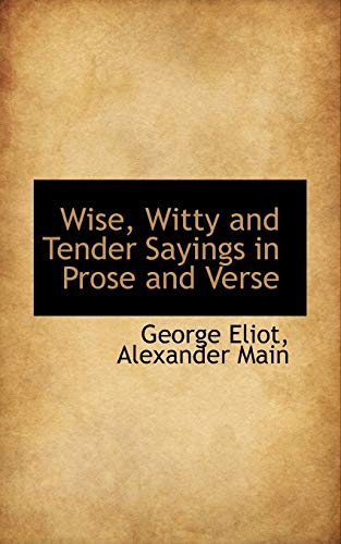 9780559334504: Wise, Witty and Tender Sayings in Prose and Verse