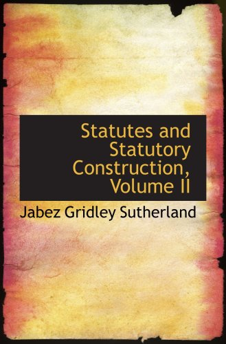 9780559335945: Statutes and Statutory Construction, Volume II