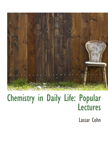 9780559337192: Chemistry in Daily Life: Popular Lectures