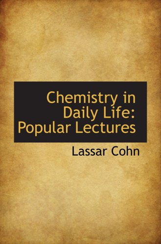 9780559337215: Chemistry in Daily Life: Popular Lectures
