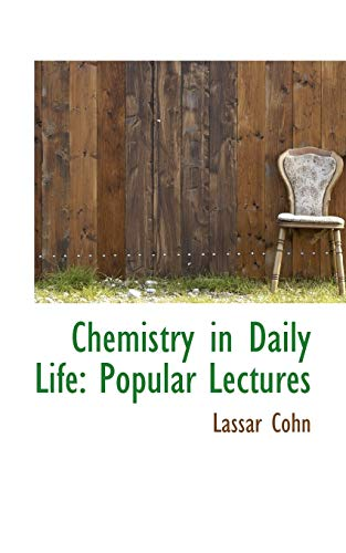 9780559337239: Chemistry in Daily Life: Popular Lectures