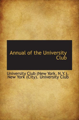 9780559340499: Annual of the University Club