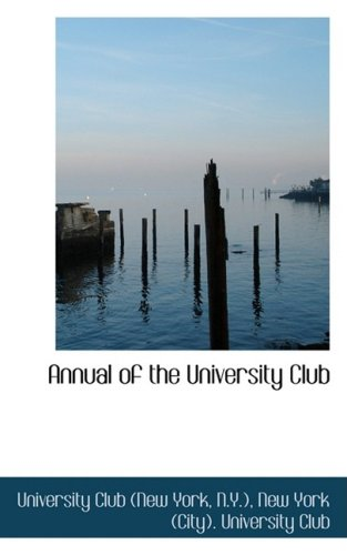 9780559340512: Annual of the University Club