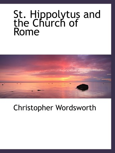 9780559343728: St. Hippolytus and the Church of Rome