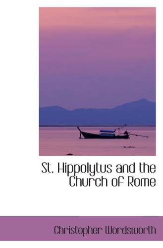 9780559343735: St. Hippolytus and the Church of Rome