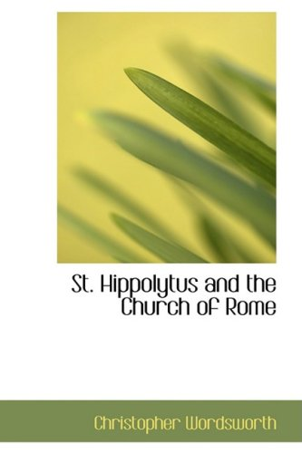 9780559343759: St. Hippolytus and the Church of Rome