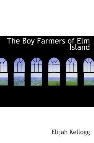 9780559344091: The Boy Farmers of Elm Island