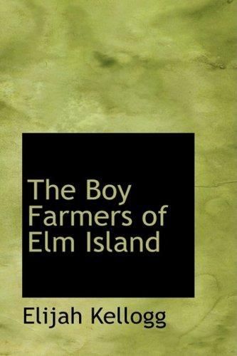 9780559344114: The Boy Farmers of Elm Island