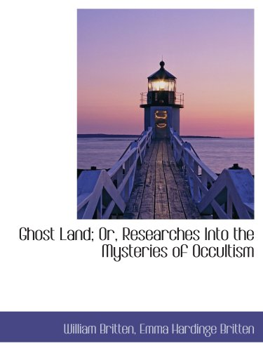 9780559345326: Ghost Land; Or, Researches Into the Mysteries of Occultism