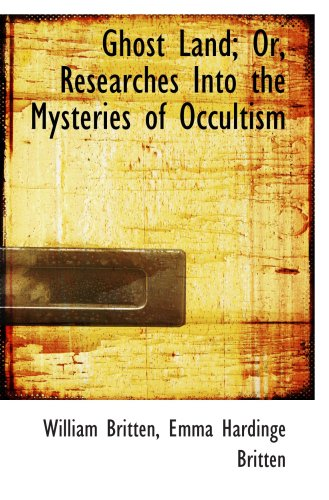 9780559345333: Ghost Land; Or, Researches Into the Mysteries of Occultism