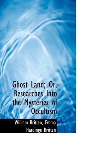 9780559345357: Ghost Land; Or, Researches Into the Mysteries of Occultism