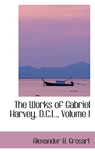 The Works of Gabriel Harvey, D.C.L., Volume I (0559347189) by Grosart, Alexander B.