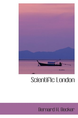 9780559347931: Scientific London
