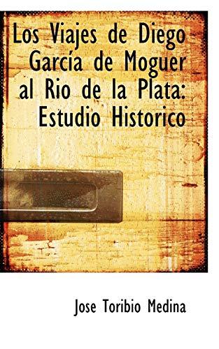 9780559349386: Los Viajes de Diego García de Moguer al Rio de la Plata: Estudio Histórico: Estudio Historico