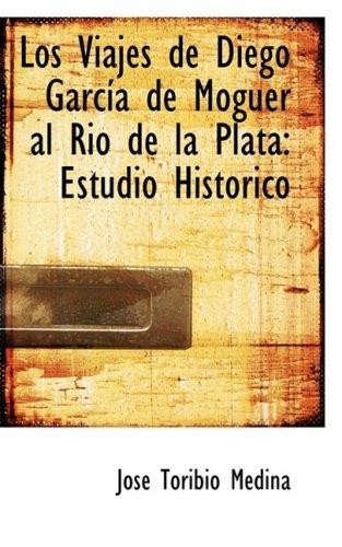 9780559349393: Los Viajes de Diego Garcsia de Moguer al Rio de la Plata: Estudio Historico