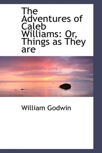 9780559353611: The Adventures of Caleb Williams: Or, Things as They are