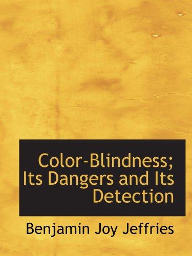9780559355226: Color-Blindness; Its Dangers and Its Detection