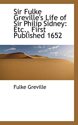 9780559356889: Sir Fulke Greville's Life of Sir Philip Sidney: Etc., First Published 1652