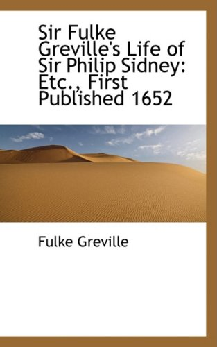 9780559356896: Sir Fulke Greville's Life of Sir Philip Sidney: Etc., First Published 1652