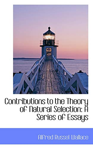9780559360985: Contributions to the Theory of Natural Selection: A Series of Essays