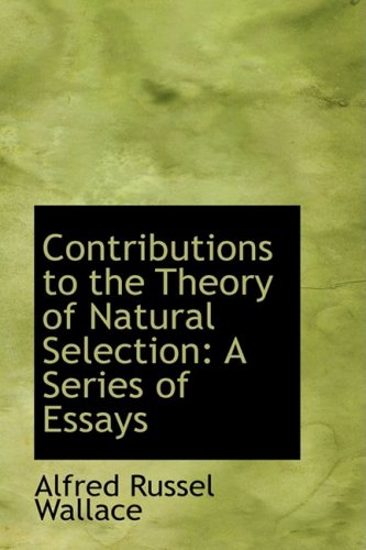 9780559360992: Contributions to the Theory of Natural Selection: A Series of Essays