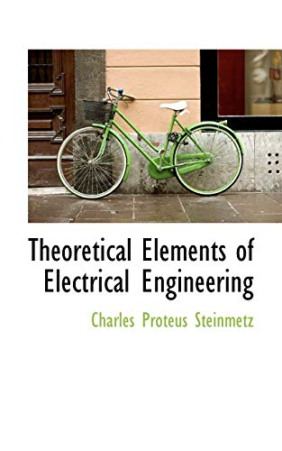 9780559361708: Theoretical Elements of Electrical Engineering