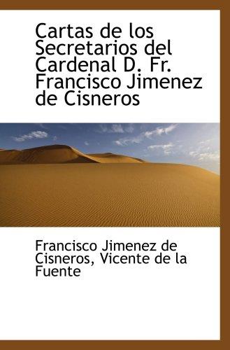 9780559362293: Cartas de los Secretarios del Cardenal D. Fr. Francisco Jimenez de Cisneros