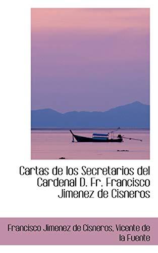 9780559362309: Cartas de los Secretarios del Cardenal D. Fr. Francisco Jimenez de Cisneros