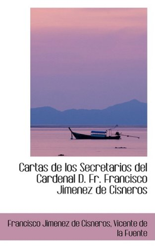 9780559362316: Cartas de los Secretarios del Cardenal D. Fr. Francisco Jimenez de Cisneros