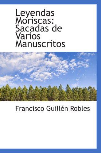 9780559363771: Leyendas Moriscas: Sacadas de Varios Manuscritos