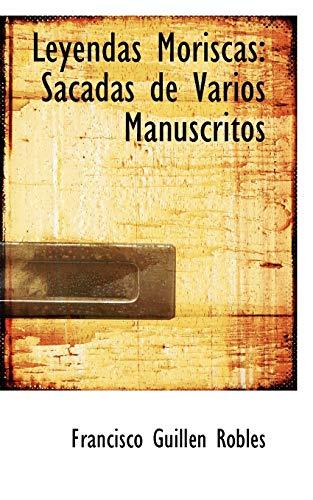 9780559363788: Leyendas Moriscas: Sacadas de Varios Manuscritos