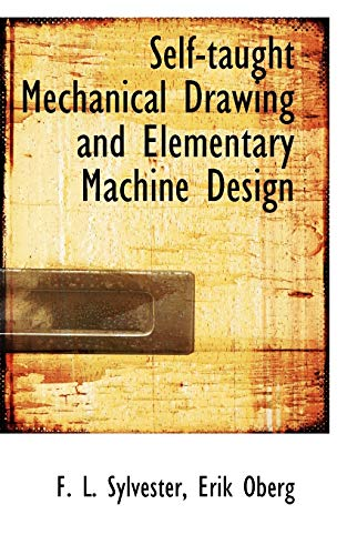 9780559364860: Self-taught Mechanical Drawing and Elementary Machine Design