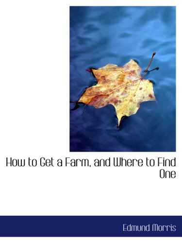 9780559366888: How to Get a Farm, and Where to Find One