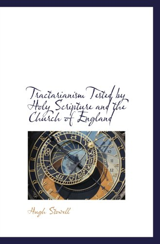 9780559366970: Tractarianism Tested by Holy Scripture and the Church of England