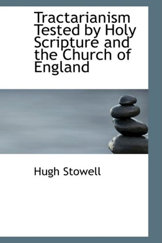 9780559366994: Tractarianism Tested by Holy Scripture and the Church of England