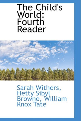 9780559372278: The Child's World: Fourth Reader