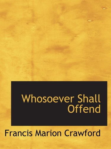 9780559372322: Whosoever Shall Offend