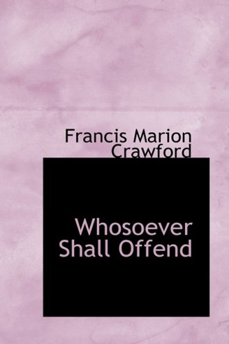 9780559372353: Whosoever Shall Offend
